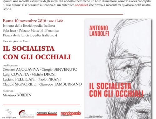 """Presentazione del volume """"Il socialista con gli occhiali"""" di Antonio Landoldi – 10/11/16"""