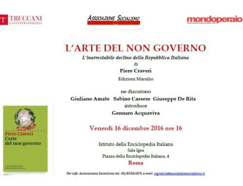 """Presentazione del volume """"L'arte del non governo. L'inarrestabile declino della Repubblica Italiana"""" di P. Craveri – 16/12/16"""