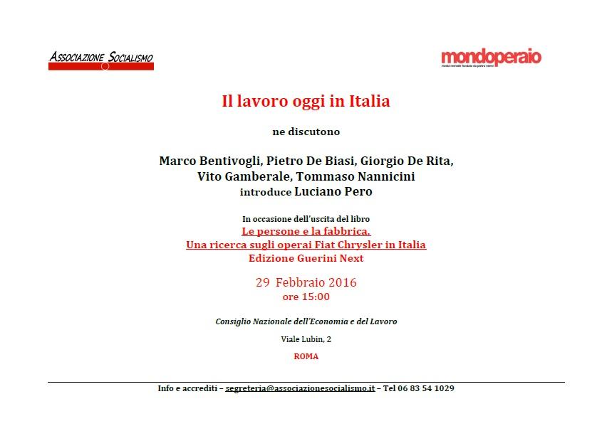 Il Lavoro Oggi In Italia Convegno 29 2 2016 Mondoperaio